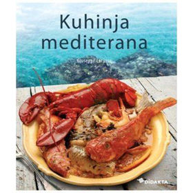 Slika Kuhinja Mediterana, Jedi in okusi med morjem in zemljo